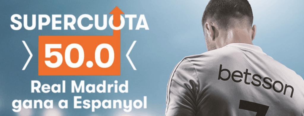 Supercuota betsson La Liga : Real Madrid gana al Espanyol a cuota 50.