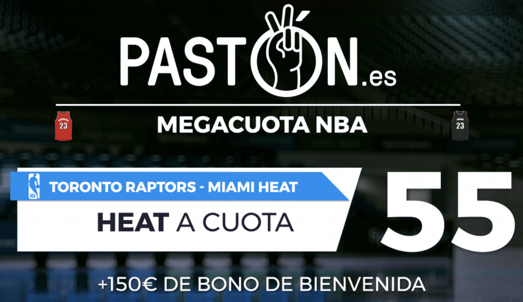 Supercuota pastón Nba : Toronto Raptos - Miami Heat.