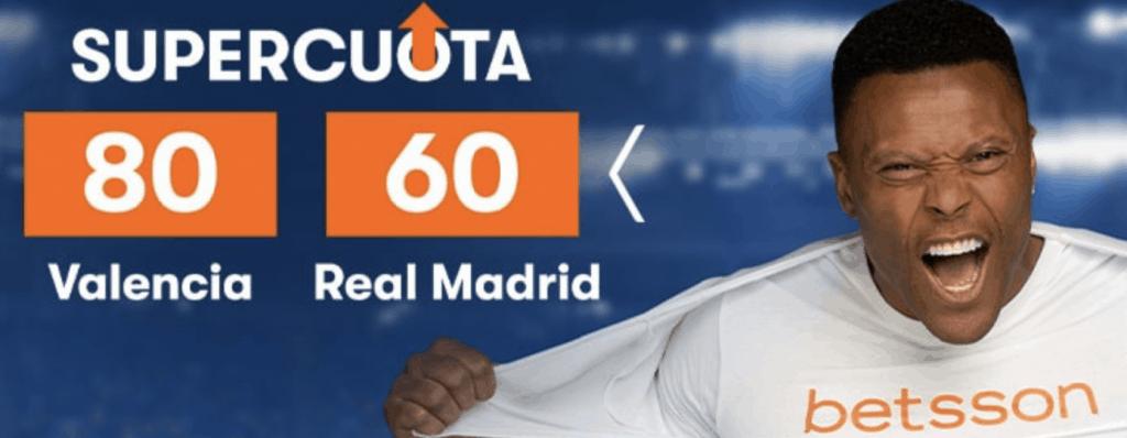 Supercuota betsson La Liga : Valencia - Real Madrid