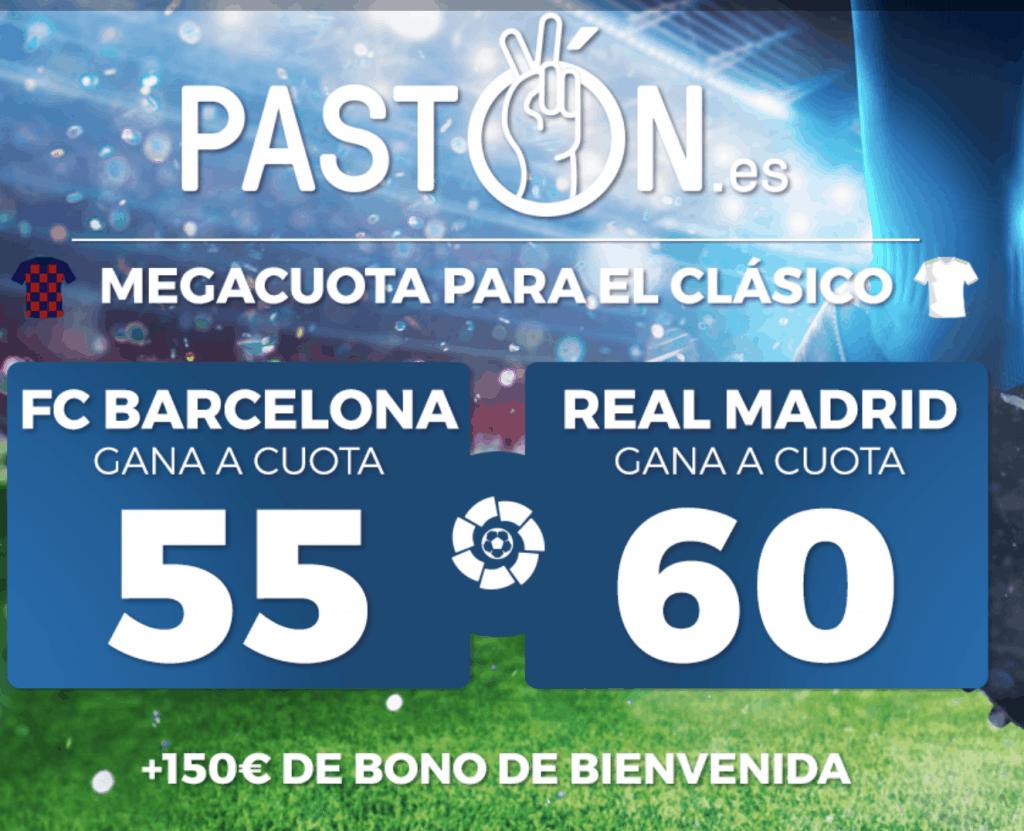 Supercuota Pastón El Clásico : Fc Barcelona - Real Madrid.