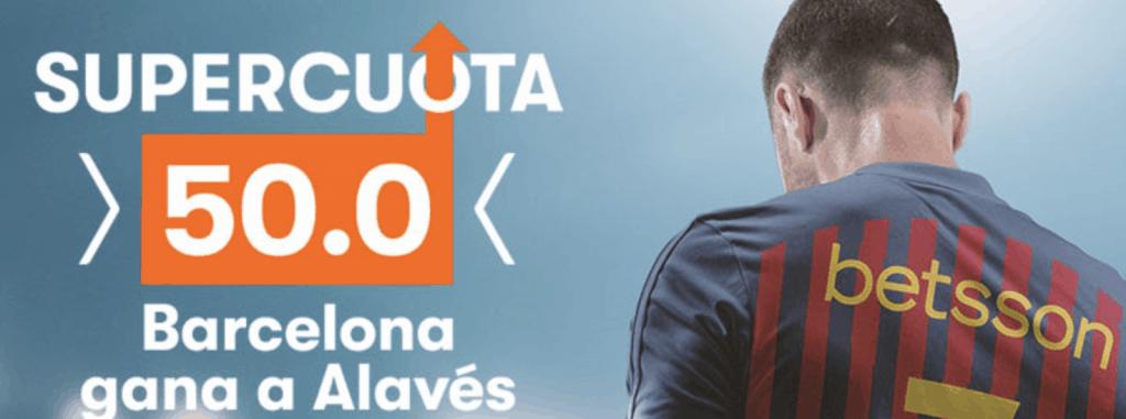 Supercuota betsson Barcelona gana al Alavés a cuota 50