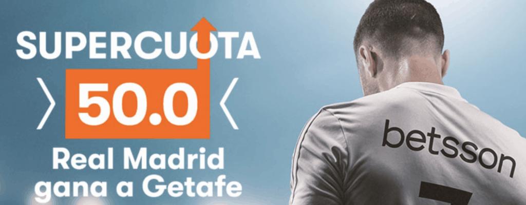 Supercuota betsson Real Madrid gana al Getafe a cuota 50