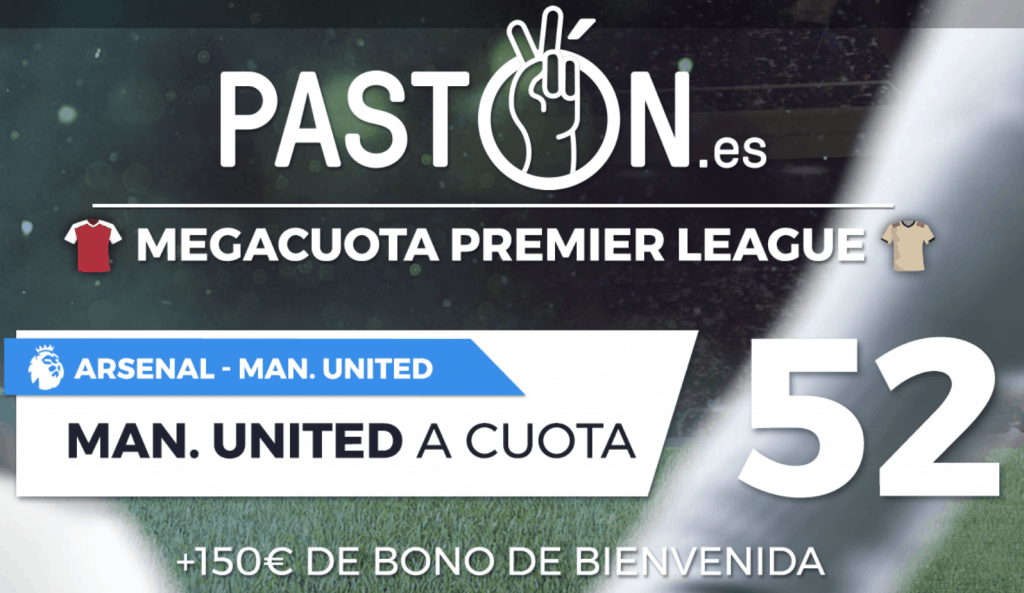 Supercuota pastón Premier League : Arsenal - Manchester United