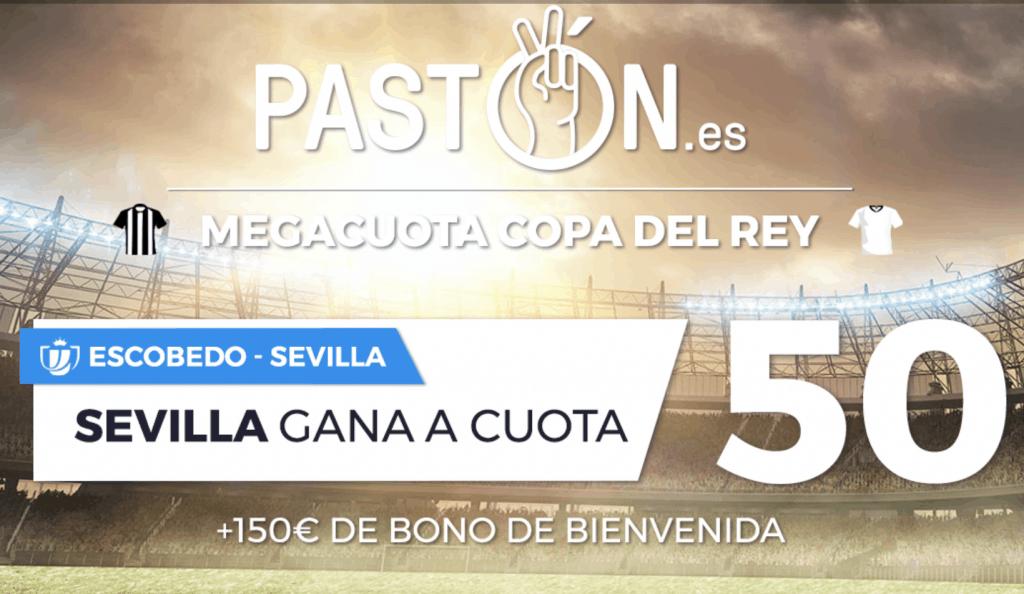 Supercuota Pastón Copa del Rey Escobedo - Sevilla