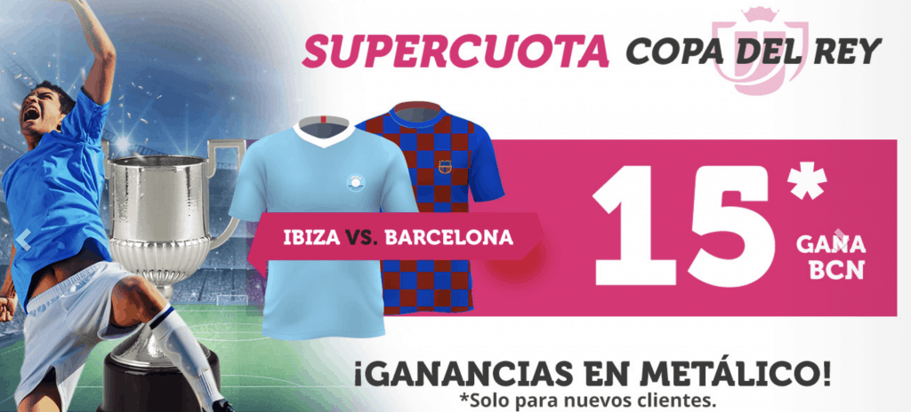 Supercuota Wanabet Copa del Rey Barcelona gana a Ibiza a cuota 20