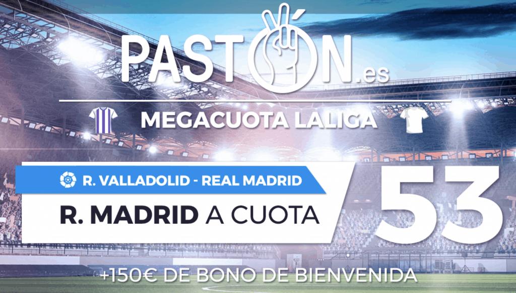 Supercuota Pastón La Liga Valladolid - Real Madrid
