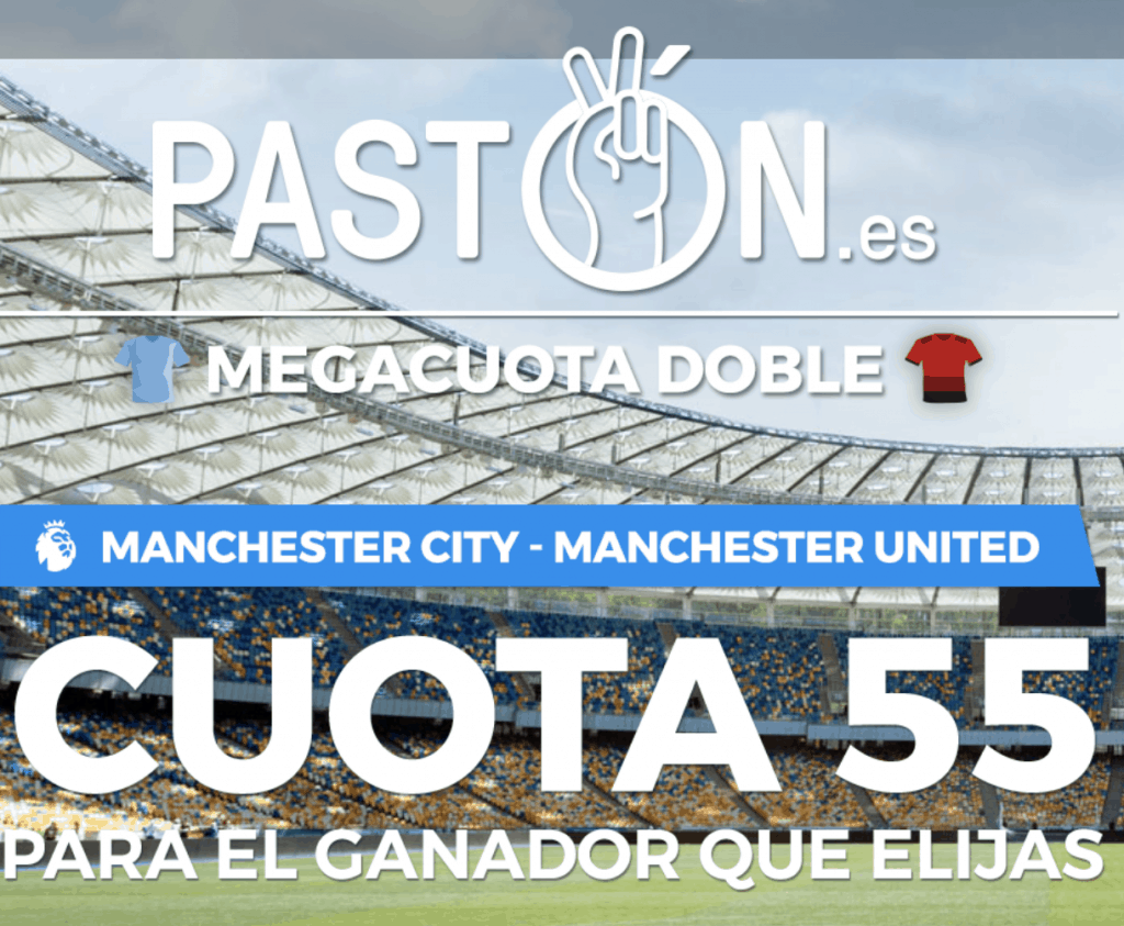 Supercuota Pastón Manchester City - Manchester United