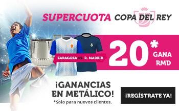 Supercuota Wanabet Copa del Rey : Real Zaragoza - Real Madrid