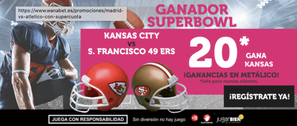 Supercuota Wanabet Super Bowl San Francisco 49ers - Kansas City Chiefs