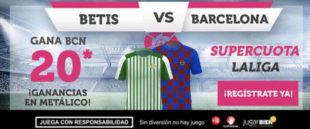 Supercuota Wanabet Liga : Fc Barcelona gana al Betis a cuota 20