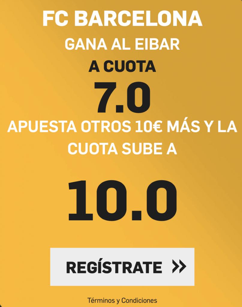 Supercuota Plus betfair La Liga Fc Barcelona gana al Eibar a cuota 10