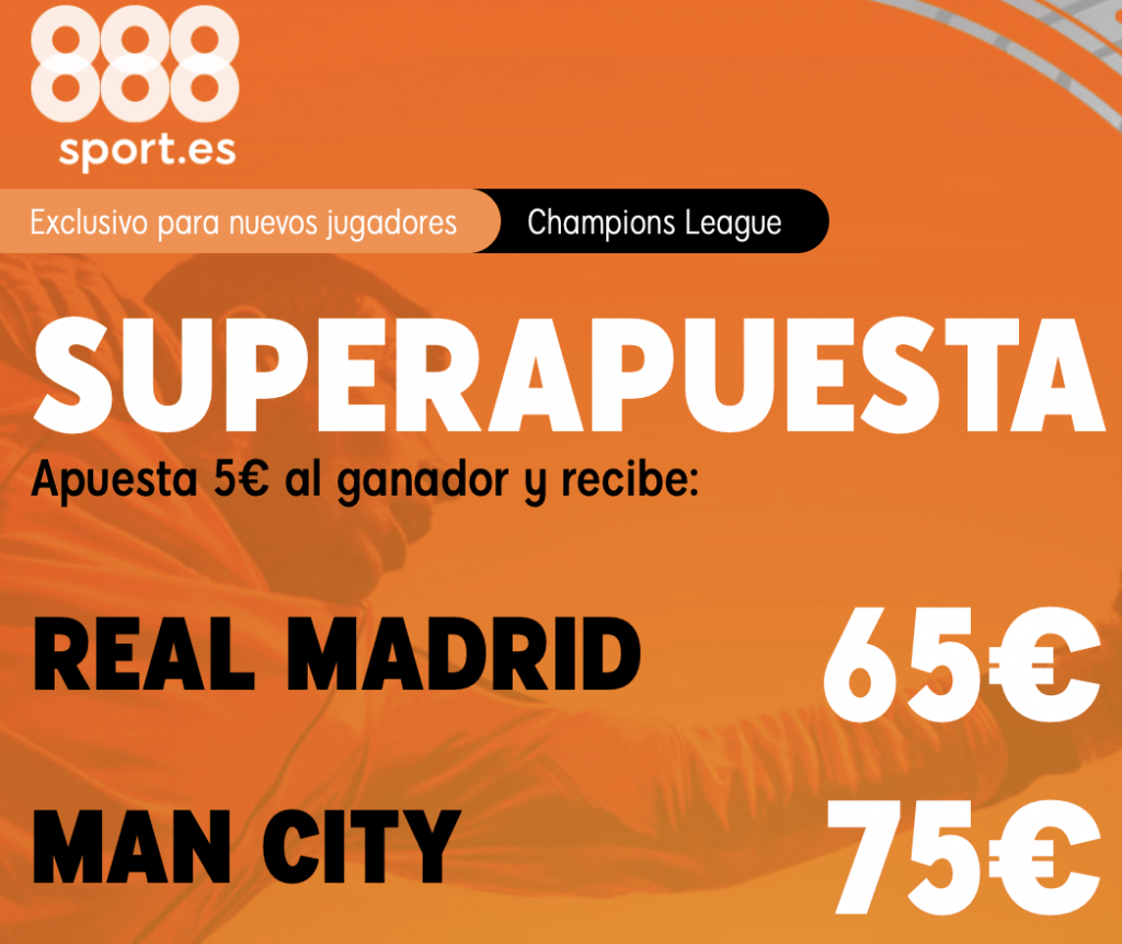 Supercuota 888sport Champions League : Real Madrid - Manchester City.