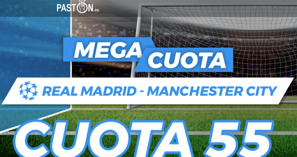 Supercuota Champions League Pastón Real Madrid - Manchester City