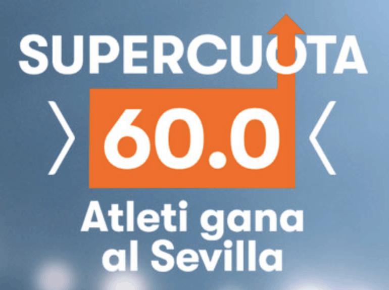 Supercuota Betsson La Liga : Atlético de Madrid - Sevilla FC