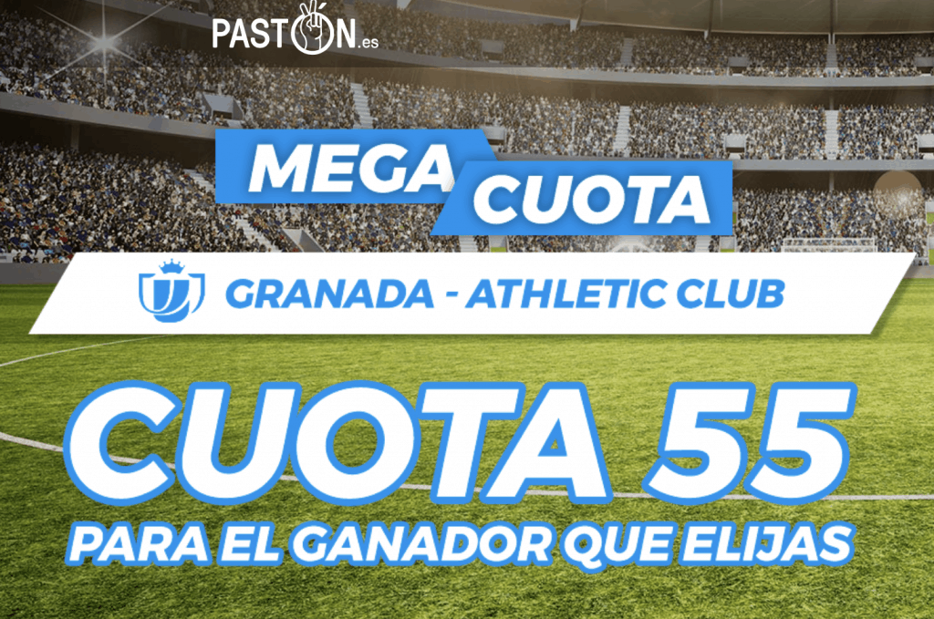 Supercuota Pastón Copa : Granada - Athletic