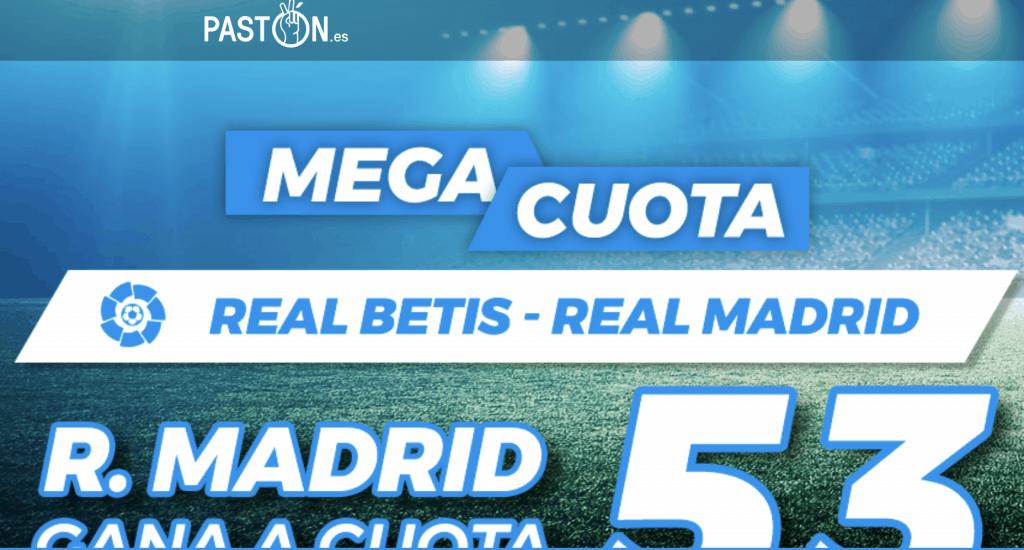 Supercuota pastón La Liga : Real Betis - Real Madrid