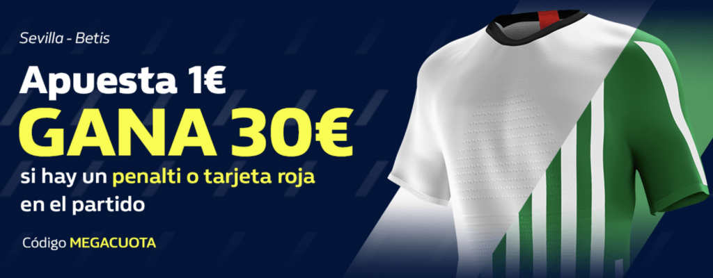 Megacuota William Hill Liga Sevilla - Real Betis : Si hay penalti o roja 30.