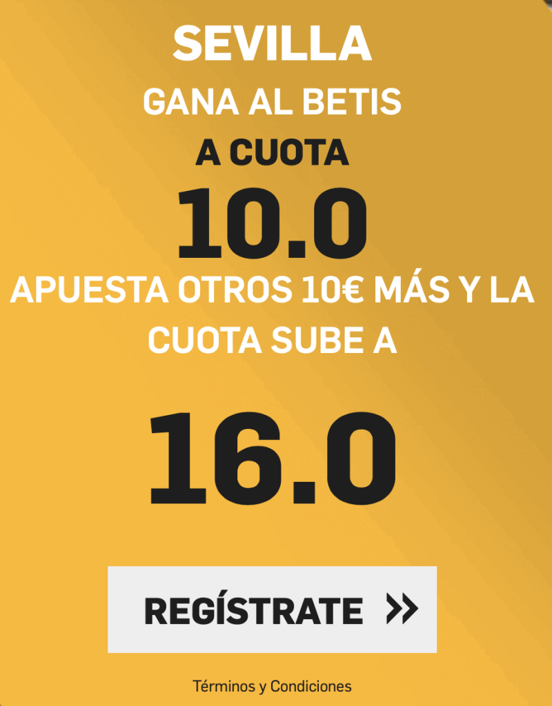 Supercuota betfair La Liga : Sevilla FC - Real Betis