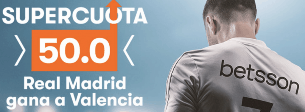 Supercuota Betsson Real Madrid - Valencia