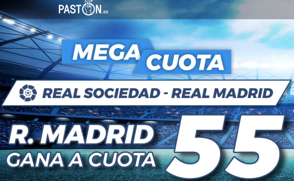 Supercuota Pastón La Liga Real Sociedad - Real Madrid