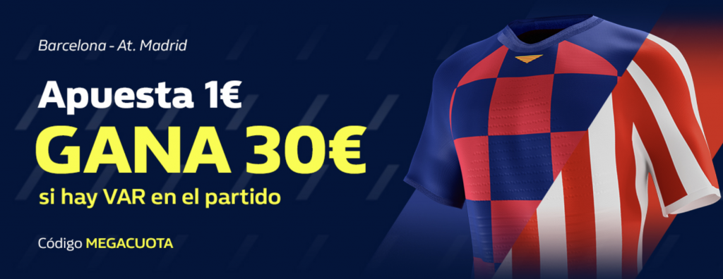 Supercuota William Hill FC Barcelona - Atlético de Madrid