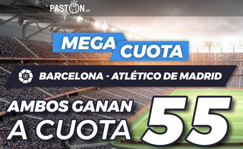 Supercuota Pastón La Liga FC Barcelona - Atlético de Madrid