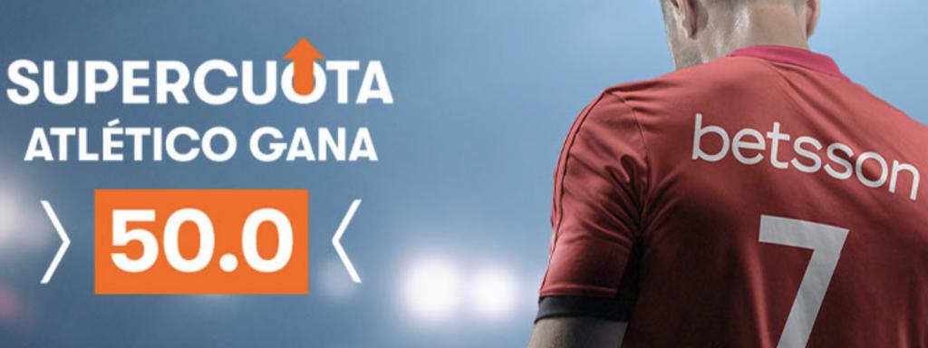 Supercuota betsson : Getafe - Atlético de Madrid