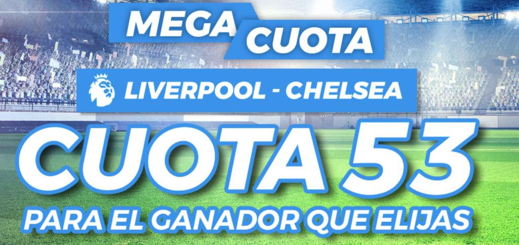 Supercuota pastón Liverpool - Chelsea