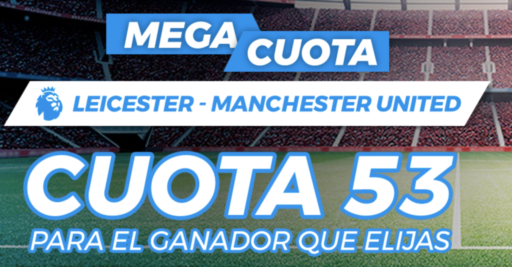 Supercuota pastón Leicester - Manchester United