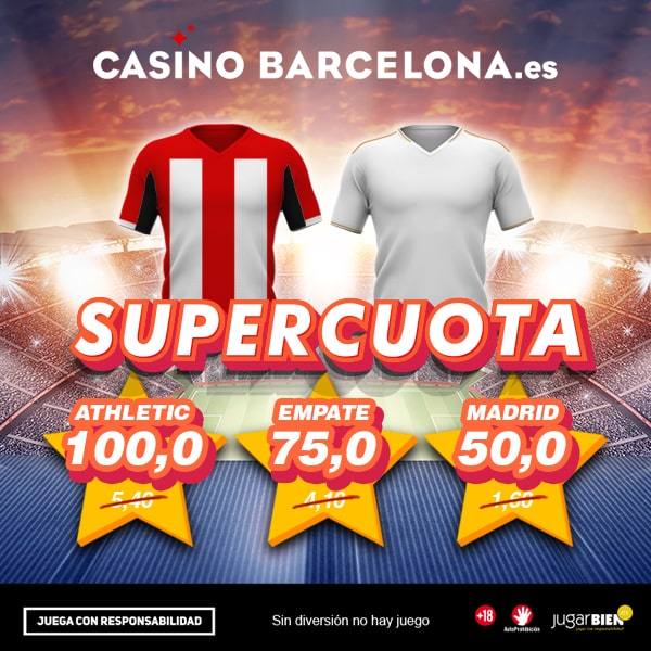 Supercuota Casino Barcelona La Liga : Athletic - Real Madrid