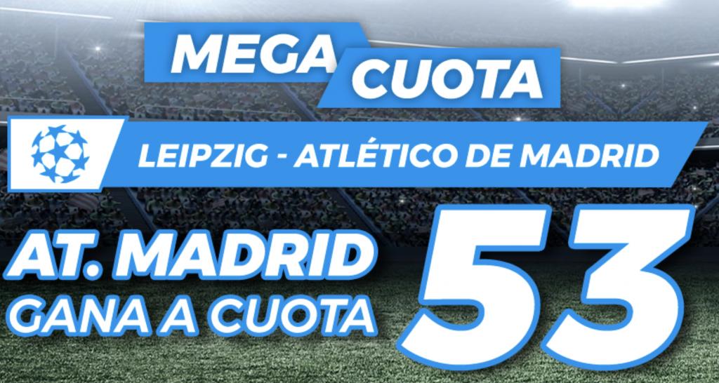 Supercuota Pastón Champions League : Leipzig - Atlético de Madrid