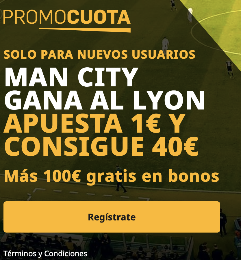 Supercuota betfair Champions League : Manchester City - Lyon