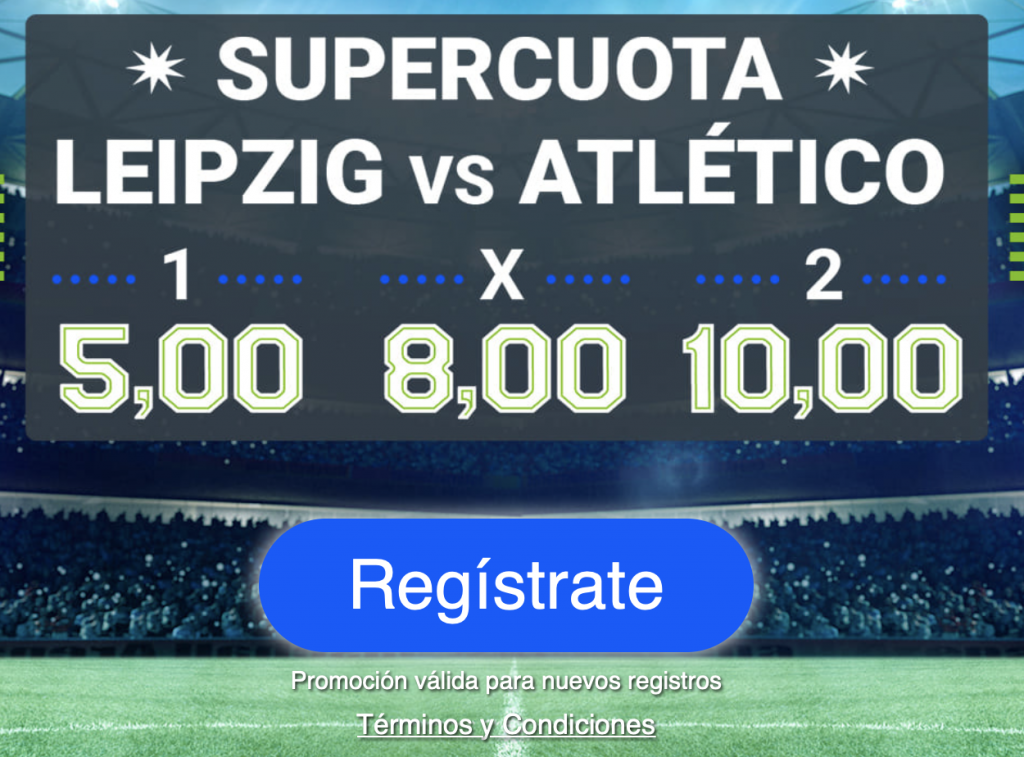 Supercuota Codere Champions League : Leipzig - Atlético de Madrid.