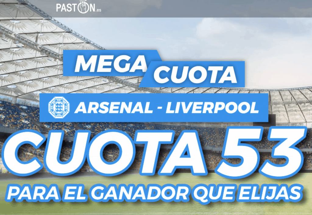 Supercuota Pastón Arsenal - Liverpool
