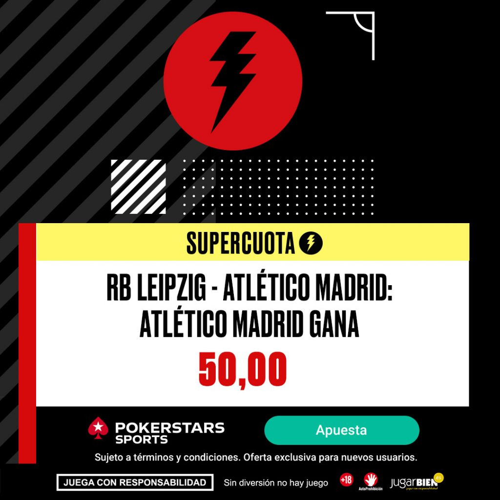 Supercuota PokerStars Sports Champions League : RB Leipzig - Atlético de Madrid.