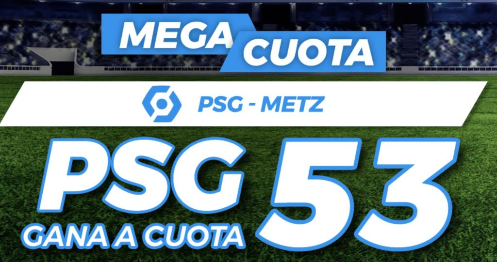 Supercuota Pastón Ligue 1 : PSG - Metz