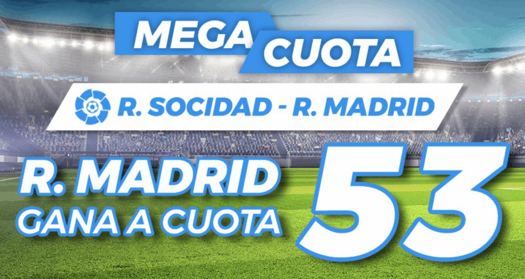 Supercuota paston La Liga : Real Sociedad - Real Madrid.