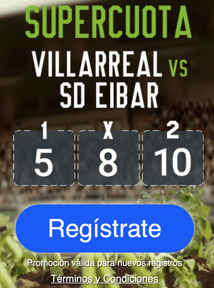 Supercuota Codere La Liga : Villarreal - Eibar
