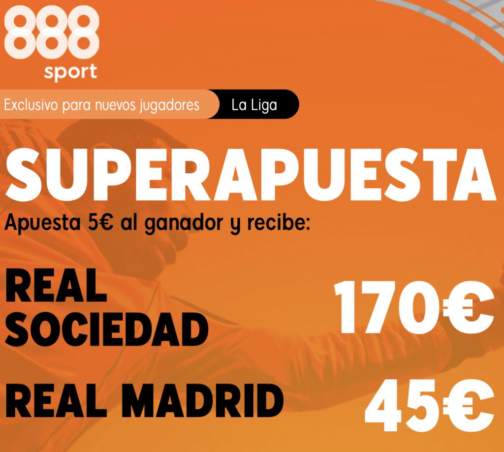 Supercuota 888sport La Liga : Real Sociedad - Real Madrid