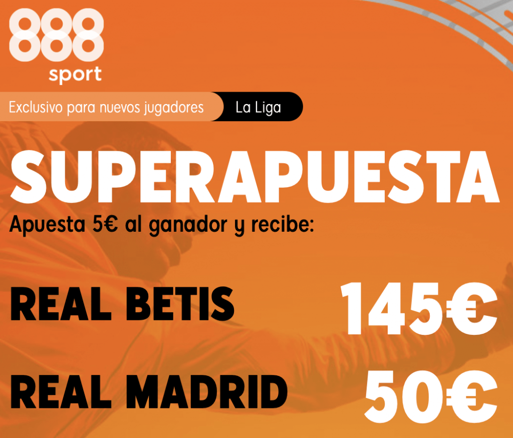 Supercuota 888sport La Liga : Real Betis - Real Madrid.