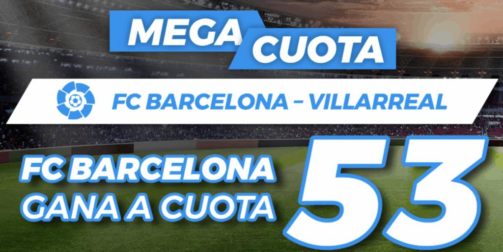 Supercuota pastón La Liga: Fc Barcelona - Villarreal