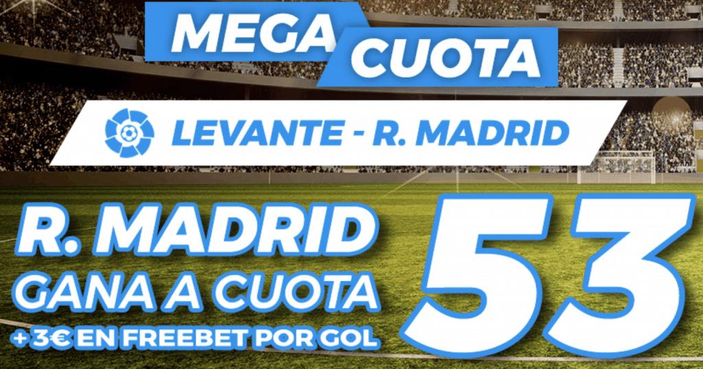 Supercuota pastón La Liga : Levante - Real Madrid