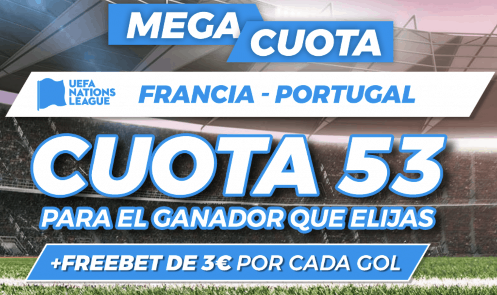 Supercuota pastón Liga de Naciones : Francia - Portugal