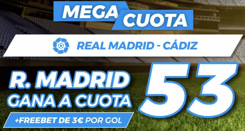 Supercuota Pastón Liga : Real Madrid - Cádiz