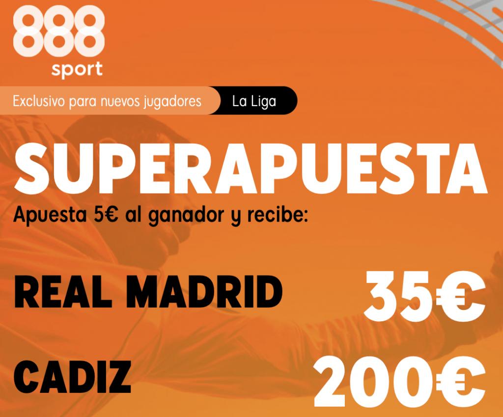 Supercuota 888sport La Liga : Real Madrid - Cádiz