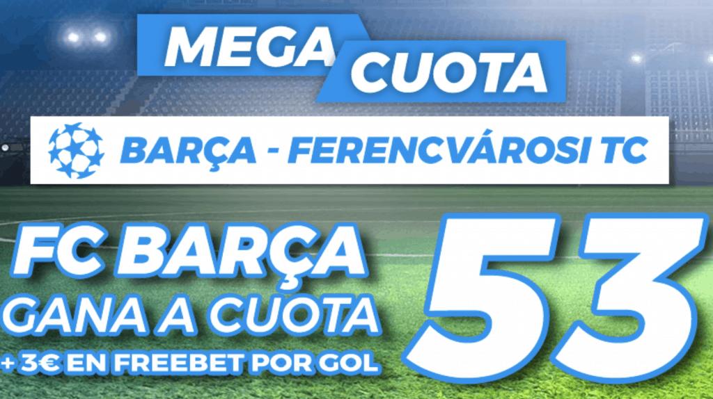 Supercuota Pastón Champions League : Fc Barcelona - Ferencvaros.