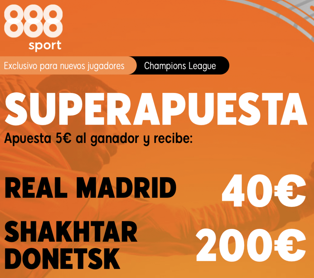 Supercuota 888sport Champions League : Real Madrid - Shakhtar Donetsk.