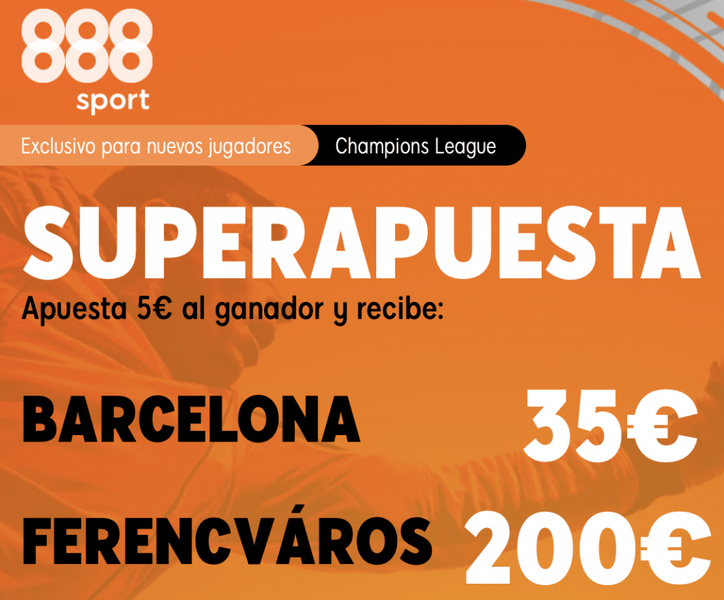 Supercuota 888sport Champions League : Fc Barcelona - Ferencvaros.