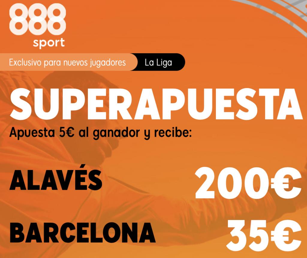 Supercuota 888sport La Liga : Alavés - Fc Barcelona.