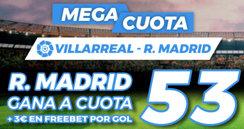 Supercuota pastón La Liga: Villarreal - Real Madrid